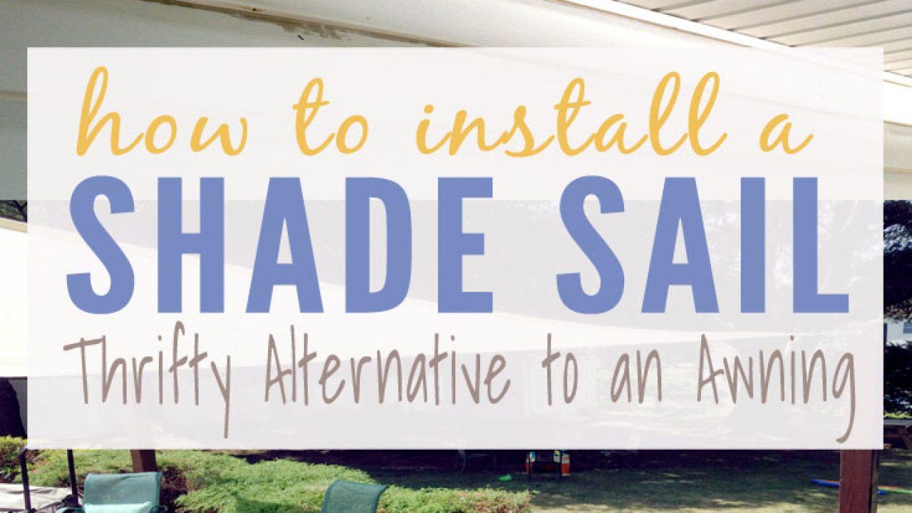 DIY Shade Sail Installation | Simple Tutorial for Sun Shade