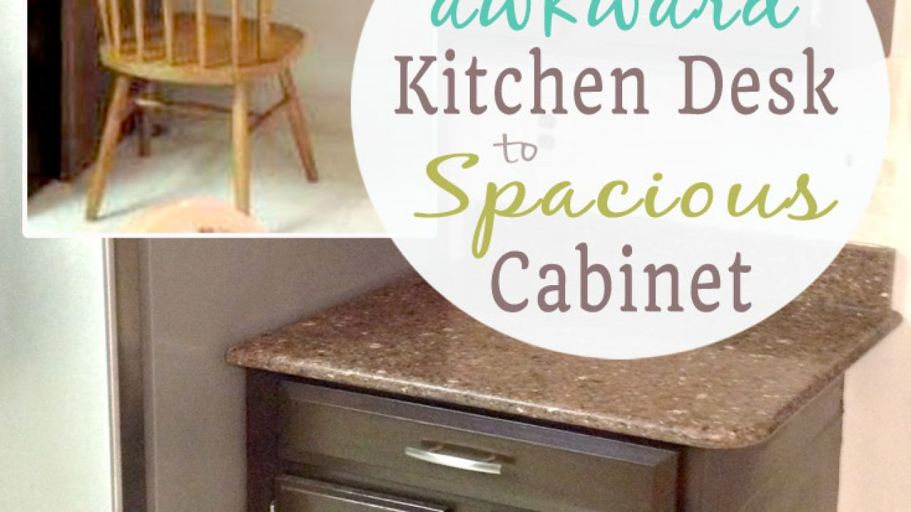 Transforming a Kitchen Desk into Cabinet Space - Tutorial