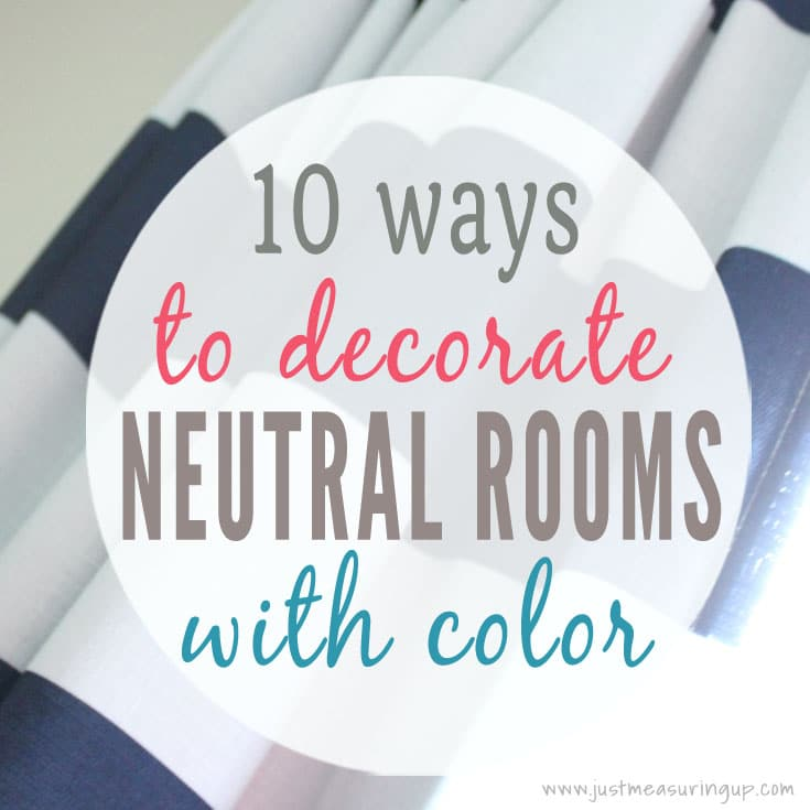 10 Budget-Friendly Ways to Add Color to Neutral Rooms