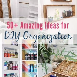 50+ DIY Organization Ideas for Every Room